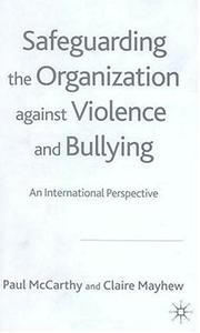 Cover of: Safeguarding the Organization against Violence and Bullying | Paul McCarthy