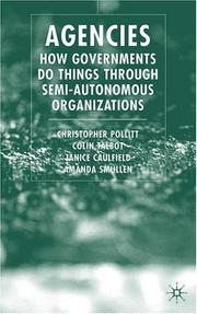Cover of: AGENCIES: HOW GOVERNMENTS DO THINGS THROUGH SEMI-AUTONOMOUS ORGANIZATIONS; CHRISTOPHER POLLITT...ET AL