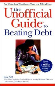 Cover of: The unofficial guide to beating debt | Greg Pahl