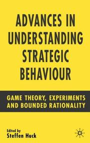 Cover of: Advances in Understanding Strategic Behaviour | Steffen Huck