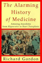 Cover of: The Alarming History of Medicine | Richard Gordon