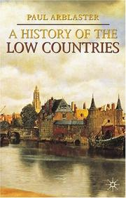 Cover of: A history of the Low Countries | Paul Arblaster