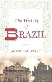 Cover of: The History of Brazil (Greenwood Histories of the Modern Nations)