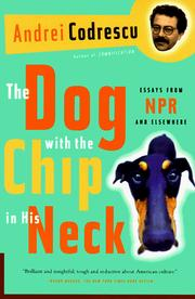 Cover of: The dog with the chip in his neck: Essays from NPR and Elsewhere