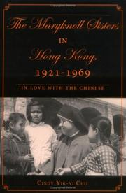 Cover of: The Maryknoll Sisters in Hong Kong, 1921-1969 | Cindy Yik-yi Chu