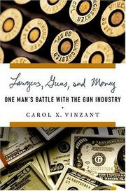 Cover of: Lawyers, guns, and money | Carol X. Vinzant