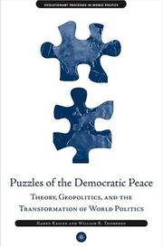 Cover of: Puzzles of the Democratic Peace: Theory, Geopolitics and the Transformation of World Politics (Evolutionary Processes in World Politics)