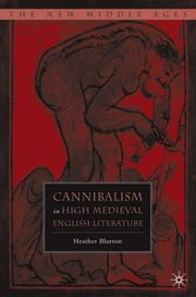 Cover of: Cannibalism in High Medieval English Literature (The New Middle Ages) | Heather Blurton