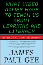 Cover of: What Video Games Have to Teach Us about Learning and Literacy | James Paul Gee