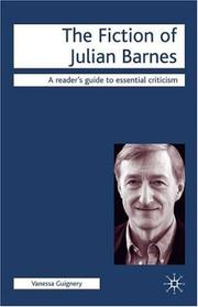 Cover of: The fiction of Julian Barnes | Vanessa Guignery