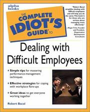 Cover of: The complete idiot's guide to dealing with difficult employees | Robert Bacal