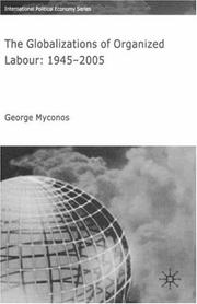 Cover of: The Globalizations of Organized Labour | George Myconos