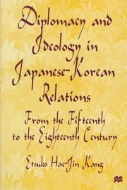Cover of: Diplomacy and ideology in Japanese-Korean relations