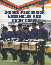 Cover of: Indoor Percussion Ensembles And Drum Corps (Team Spirit) |