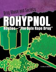 Cover of: Rohypnol: Roofies - the Date-rape Drug (Drug Abuse & Society: Cost to a Nation) |