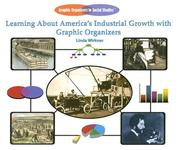 Cover of: Learning about America's industrial growth with graphic organizers