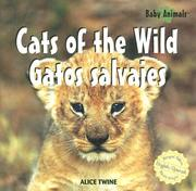 Cover of: Cats of the Wild/Gatos Salvajes | Alice Twine