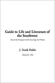 Cover of: Guide to Life and Literature of the Southwest | J. Frank Dobie