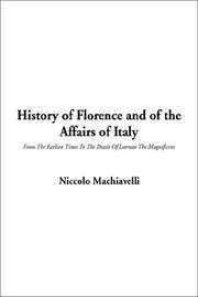 Cover of: History of Florence and of the Affairs of Italy | NiccolГІ Machiavelli