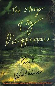 Cover of: The story of my disappearance | Watkins, Paul