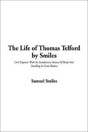 Cover of: The Life of Thomas Telford by Smiles: Civil Engineer With an Introductory History of Roads and Travelling in Great Britian