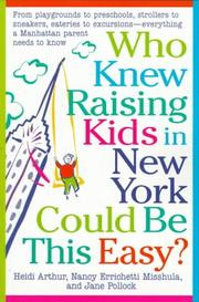 Cover of: Who knew raising kids in New York could be this easy?