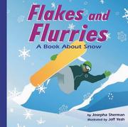 Cover of: Flakes and Flurries: A Book About Snow (Amazing Science: Weather)