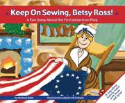 Cover of: Keep on sewing, Betsy Ross!: a fun song about the first American flag