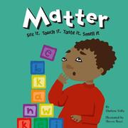 Cover of: Matter: See It, Touch It, Taste It, Smell It (Amazing Science)