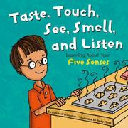 Cover of: Look, Listen, Taste, Touch, and Smell: Learning About Your Five Senses (The Amazing Body)
