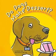 Cover of: Do Dogs Make Dessert?: A Book About How Animals Help Humans (Animals All Around)