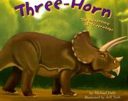 Cover of: Three-horn: The Adventure of Triceratops (Dinosaur World)