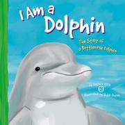 Cover of: I Am a Dolphin: The Life of a Bottlenose Dolphin (I Live in the Ocean)