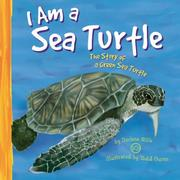 Cover of: I Am a Sea Turtle: The Life of a Green Sea Turtle (I Live in the Ocean)