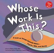Cover of: Whose Work Is This?: A Look at Things Animals Make-Pearls, Milk, and Honey (Whose Is It?)