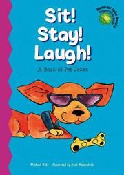 Cover of: Sit! Stay! Laugh! | Michael Dahl