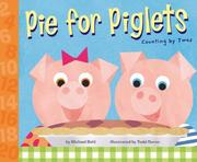 Cover of: Pie For Piglets: Counting By Twos (Know Your Numbers)