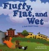 Cover of: Fluffy, Flat, and Wet: A Book About Clouds (Amazing Science)
