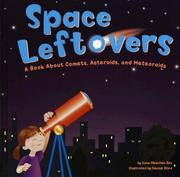 Cover of: Space Leftovers: A Book About Comets, Asteroids, And Meteoroids (Amazing Science)