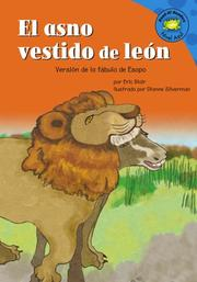 Cover of: El Asno Vestido De Leon/the Donkey in the Lion's Skin: Version De La Fabula De Esopo /a Retelling of Aesop's Fable (Read-It! Readers En Espanol) (Read-It! Readers En Espanol)