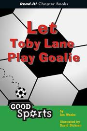 Cover of: Let Toby Lane play goalie | Jan Weeks