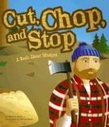 Cover of: Cut, Chop, and Stop: A Book About Wedges (Amazing Science: Simple Machines)