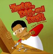 Cover of: Twist, Dig, and Drill: A Book About Screws (Amazing Science: Simple Machines)