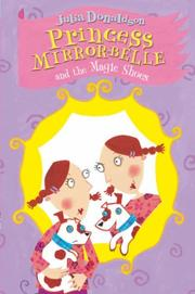 Cover of: Princess Mirror-Belle and the Magic Shoes