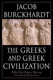 Cover of: The Greeks and Greek civilization | Jacob Burckhardt