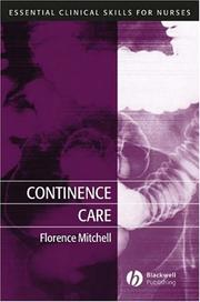 Cover of: Continence Care (Essential Clinical Skills for Nurses) | Florence Mitchell
