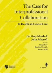 Cover of: CASE FOR INTERPROFESSIONAL COLLABORATION: IN HEALTH AND SOCIAL CARE by