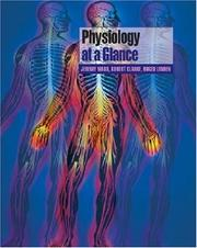 Cover of: Physiology at a Glance (At a Glance) | Jeremy P. T. Ward, Robert W. Clarke, Roger W. A. Linden