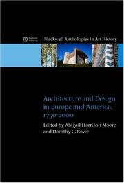 Cover of: Architecture and Design in Europe and America, 1750-2002 (Blackwell Anthologies in Art History) | Abigail Harrison Moore