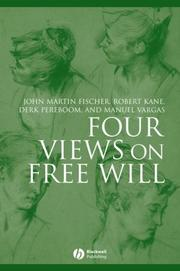 Cover of: Four Views on Free Will (Great Debates in Philosophy) | John Martin Fischer